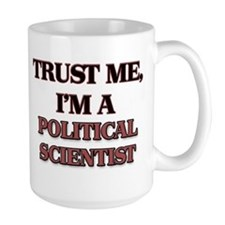 Trust Me, I'm a Political Scientist Mugs