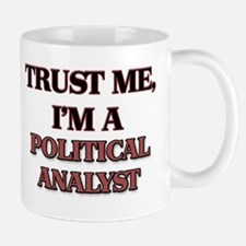 Trust Me, I'm a Political Analyst Mugs