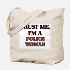Trust Me, I'm a Police Woman Tote Bag