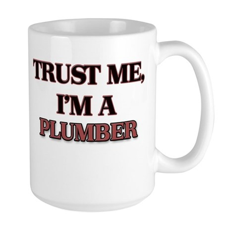 Trust Me, I'm a Plumber Mugs