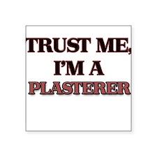 Trust Me, I'm a Plasterer Sticker