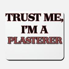 Trust Me, I'm a Plasterer Mousepad