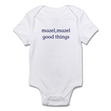 Mazel, mazel good things Infant Bodysuit