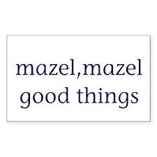 Mazel, mazel good things Rectangle Decal
