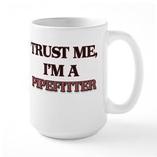Trust Me, I'm a Pipefitter Mugs