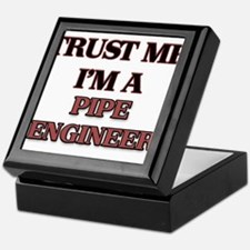 Trust Me, I'm a Pipe Engineer Keepsake Box