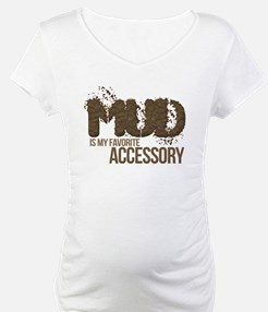 Mud Is My Favorite Accessory2 Shirt