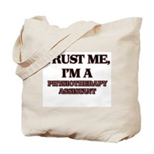 Trust Me, I'm a Physiotherapy Assistant Tote Bag