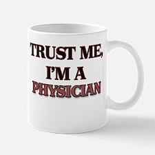 Trust Me, I'm a Physician Mugs