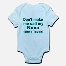 Dont make me call my Nona (Shes tough) Body Suit