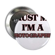 "Trust Me, I'm a Photographer 2.25"" Button"