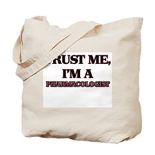 Trust Me, I'm a Pharmacologist Tote Bag
