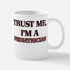 Trust Me, I'm a Pediatrician Mugs