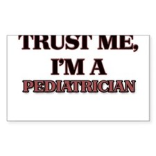 Trust Me, I'm a Pediatrician Decal