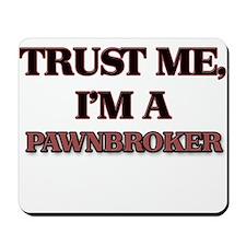 Trust Me, I'm a Pawnbroker Mousepad