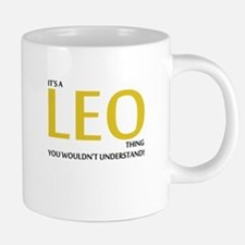 Its A LEO Thing, You Wouldnt Understand! Mugs