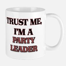 Trust Me, I'm a Party Leader Mugs