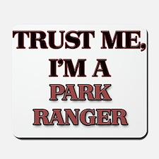 Trust Me, I'm a Park Ranger Mousepad