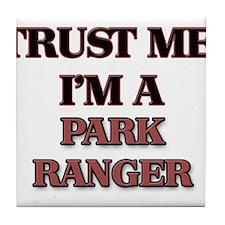 Trust Me, I'm a Park Ranger Tile Coaster
