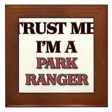 Trust Me, I'm a Park Ranger Framed Tile