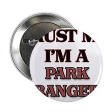 """Trust Me, I'm a Park Ranger 2.25"""" Button"""