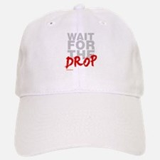 Wait For The Drop Baseball Baseball Cap