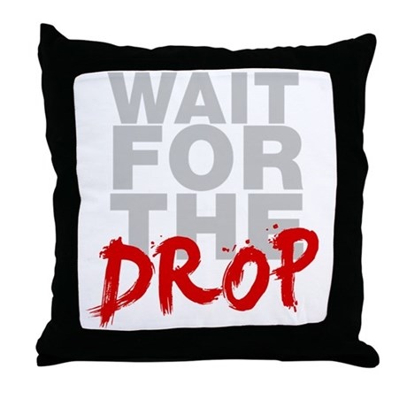Wait For The Drop Throw Pillow