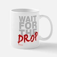 Wait For The Drop Mug