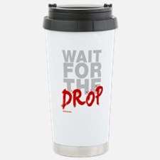 Wait For The Drop Travel Mug