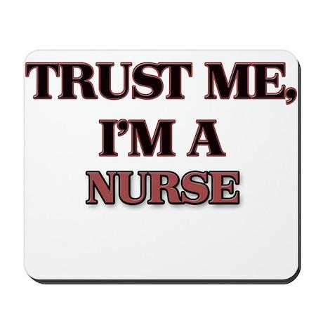 Trust Me, I'm a Nurse Mousepad