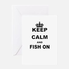 KEEP CALM AND FISH ON Greeting Cards