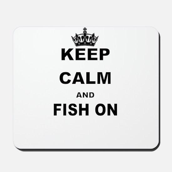 KEEP CALM AND FISH ON Mousepad