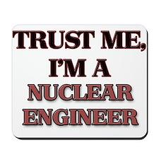 Trust Me, I'm a Nuclear Engineer Mousepad