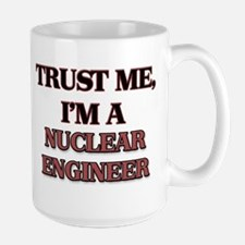 Trust Me, I'm a Nuclear Engineer Mugs