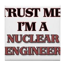 Trust Me, I'm a Nuclear Engineer Tile Coaster
