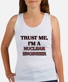 Trust Me, I'm a Nuclear Engineer Tank Top