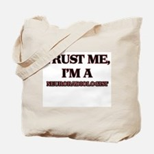 Trust Me, I'm a Neuroradiologist Tote Bag
