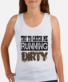 Try To Catch Me Running Dirty Women's Tank Top