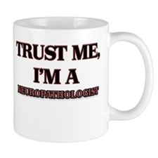 Trust Me, I'm a Neuropathologist Mugs