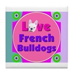 Love French Bulldogs Tile Coaster