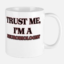Trust Me, I'm a Neurobiologist Mugs