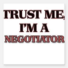 "Trust Me, I'm a Negotiator Square Car Magnet 3"" x"