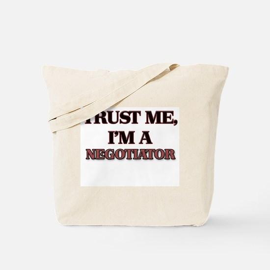Trust Me, I'm a Negotiator Tote Bag