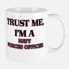 Trust Me, I'm a Navy Forces Officer Mugs