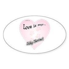 Love is my Silky Terrier Oval Decal