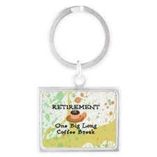 Retirement: One Big Long Coffee Landscape Keychain