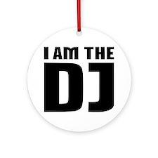 I am the DJ Ornament (Round)