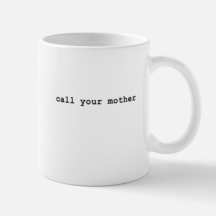 Call your mother coffee mug