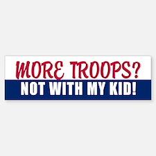NOT WITH MY KID! Bumper Bumper Bumper Sticker