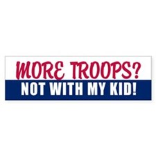 NOT WITH MY KID! Bumper Bumper Sticker